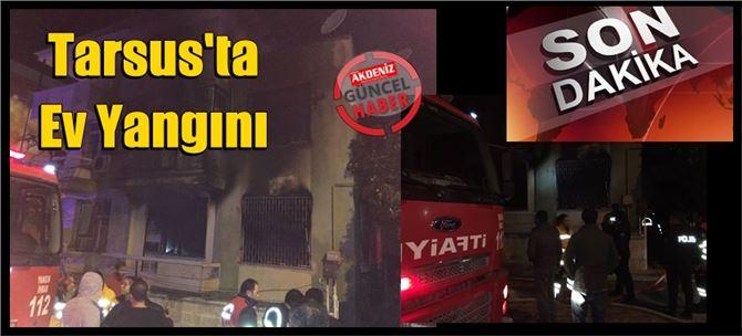 Son dakika; Tarsus'ta ev yangını