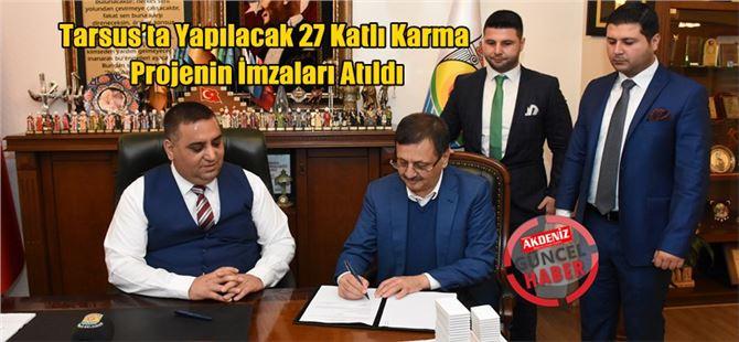 Tarsus'ta Yapılacak 27 Katlı Karma Projenin İmzaları Atıldı