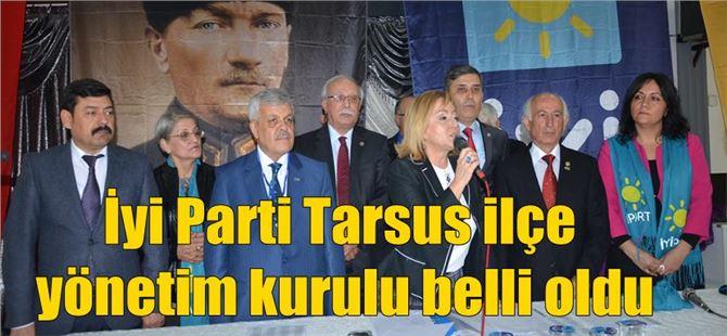 İyi Parti Tarsus ilçe yönetim kurulu belli oldu