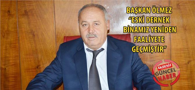 """Mehmet """"Eski Dernek Binamız Yeniden Faaliyete Geçmiştir"""""""