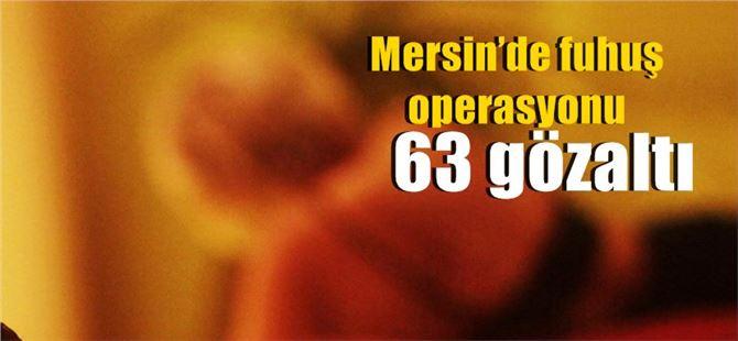 Mersin'de fuhuş operasyonu: 63 gözaltı