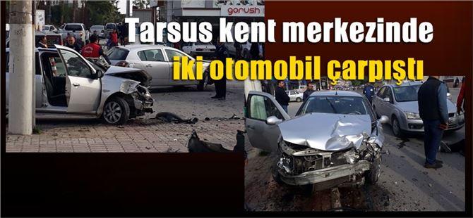 Tarsus'ta iki otomobil çarpıştı