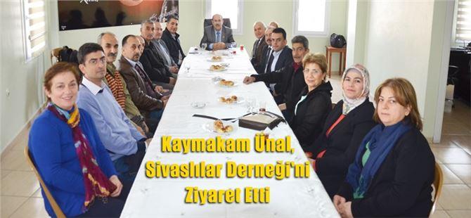 Kaymakam Yüksel Ünal, Sivaslılar Derneği'ni ziyaret etti