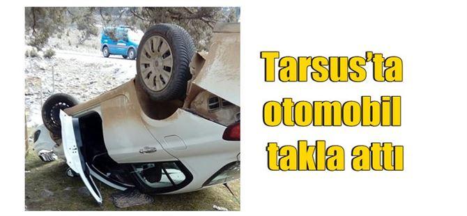 Tarsus'ta otomobil takla attı