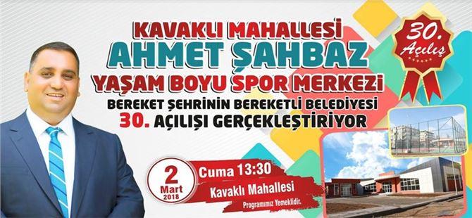 Ahmet Şahbaz Yaşam Boyu Spor Merkezi bugün açılıyor