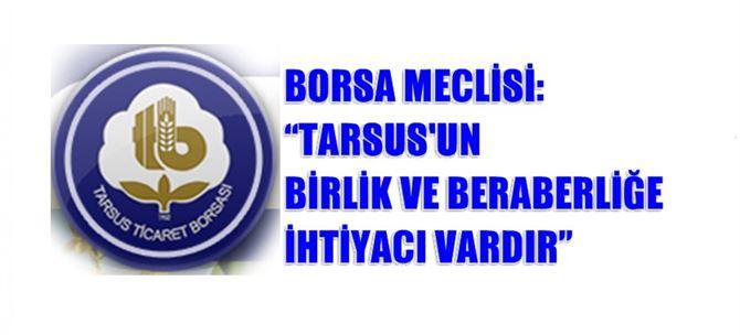 """Borsa Meclisi: """"Tarsus'un Birlik Ve Beraberliğe İhtiyacı Vardır"""""""