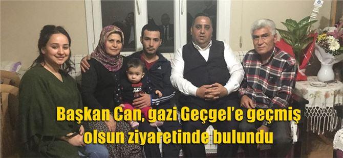 Başkan Can, gazi Geçgel'e geçmiş olsun ziyaretinde bulundu