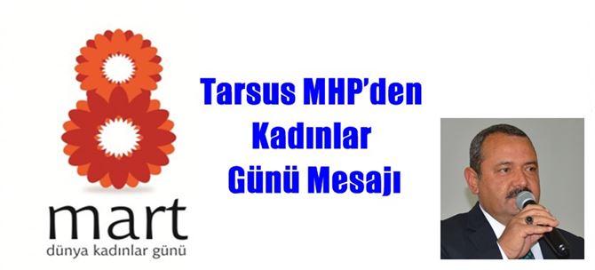 Tarsus MHP'den Kadınlar Günü Mesajı