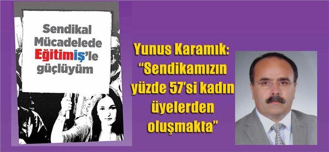 """Yunus Karamık: """"Sendikamızın yüzde 57'si kadın üyelerden oluşmakta"""""""