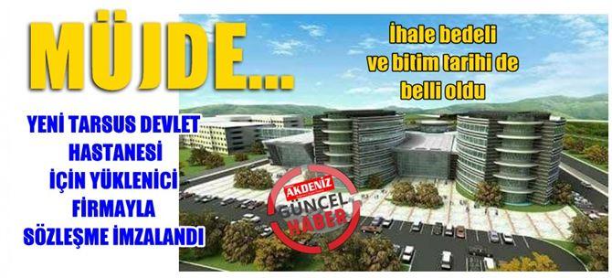 Yeni Tarsus Devlet Hastanesi için yüklenici firmayla sözleşme imzalandı