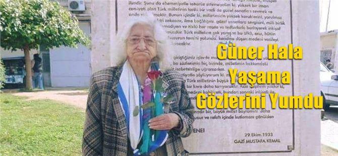 Tarsus'un Güner Halası vefat etti