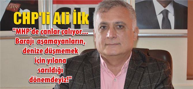 CHP İlçe Başkanı Ali İlk'ten gündeme dair açıklama