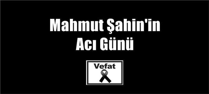 Başkan Mahmut Şahin'in acı günü