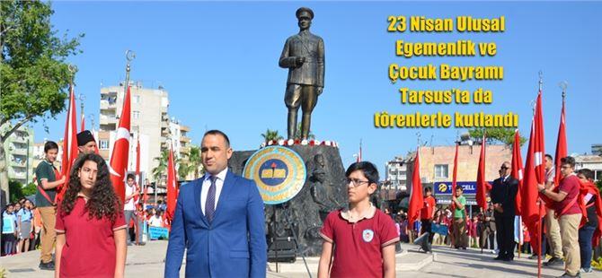 23 Nisan Ulusal Egemenlik ve Çocuk Bayramı Tarsus'ta da törenlerle kutlandı