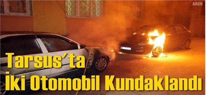 Tarsus'ta 2 otomobil kundaklandı