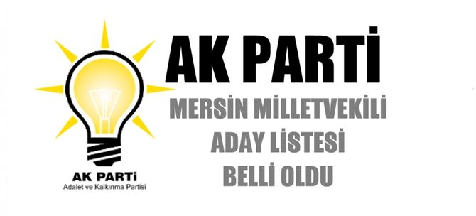 Ak Parti Mersin Milletvekili aday listesi