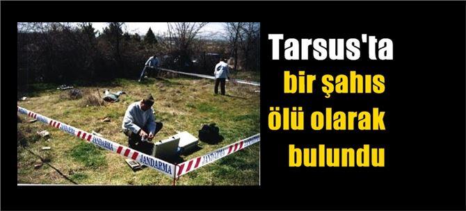Tarsus'ta 1 kişi ölü olarak bulundu