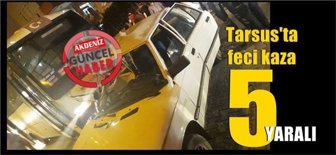 Tarsus'ta kaza; aynı aileden 5 kişi yaralı