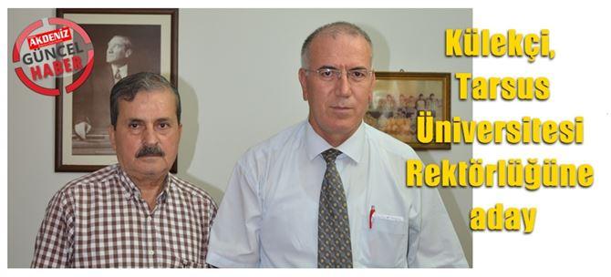 Külekçi, Tarsus Üniversitesi Rektörlüğüne aday