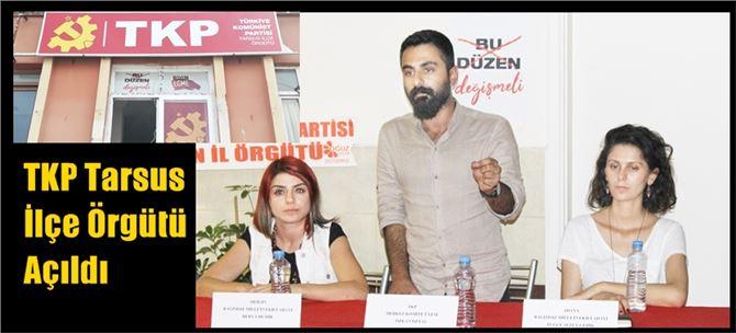 TKP Tarsus İlçe Örgütü Açıldı
