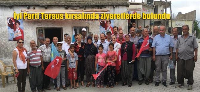 İyi Parti Tarsus kırsalında ziyaretlerde bulundu