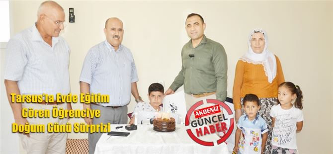 Tarsus'ta Evde Eğitim Gören Öğrenciye Doğum Günü Sürprizi