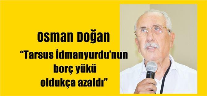 """Osman Doğan: """"Tarsus İdmanyurdu'nun borç yükü oldukça azaldı"""""""