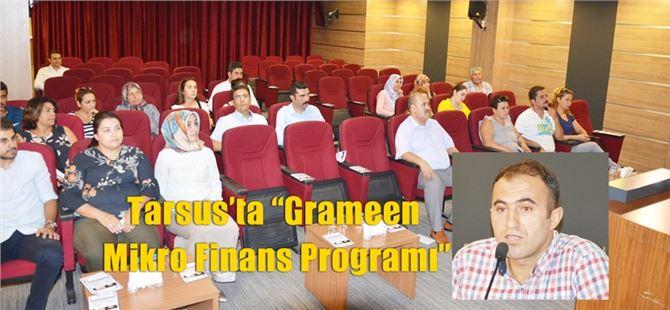 """Tarsus'ta """"Grameen Mikro Finans Programı"""""""