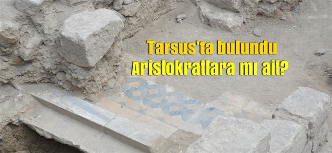 Tarsus'ta bulundu; aristokratlara mı ait?