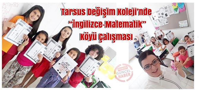 """Tarsus Değişim Koleji'nde """"İngilizce-Matematik"""" Köyü Çalışması"""