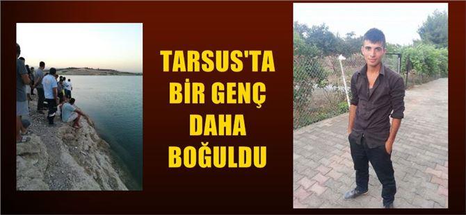Tarsus'ta bir genç daha boğularak can verdi