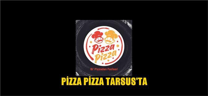 Pizza Pizza Tarsus Şubesi Bugün Açılıyor