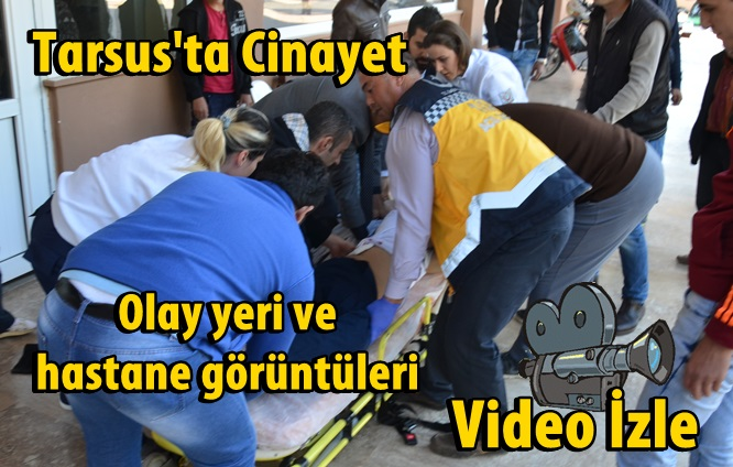 Tarsus'ta İrfan Fidanoğlu silahlı saldırı sonucu yaşamını yitirdi (Video)