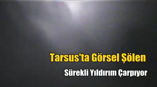 Tarsus'ta şimşek çakması (Video İzle)