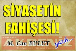M. Can Bulut Siyasetin Fahişesini yazdı!..