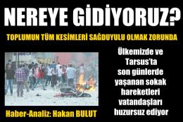Hakan Bulut, Tarsus'taki son gelişmeleri yazdı