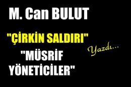 M. Can Bulut, Mersin'de gazetecilere saldırı olayını değerlendirdi