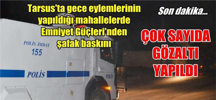 Tarsus'ta Polisten eylemcilere baskın