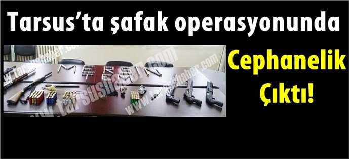 Tarsus'ta şafak operasyonunda cephanelik çıktı!