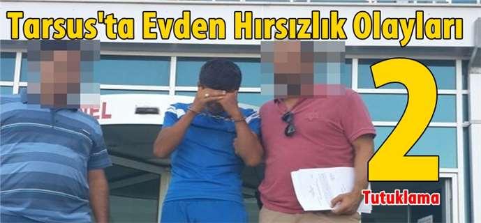 Tarsus'ta evden hırsızlık: 2 tutuklama