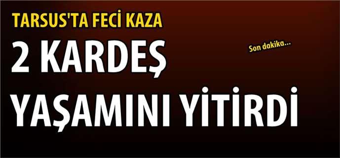 Tarsus'ta trafik kazası: Behçet Kenç ve Güney Kenç öldü