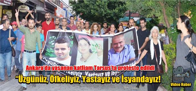 Ankara'da yaşanan katliam Tarsus'ta protesto edildi