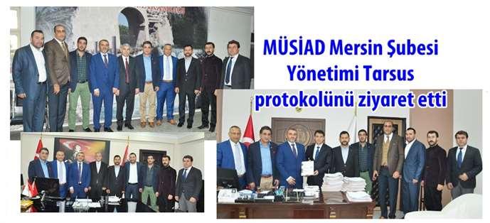 MÜSİAD Mersin Şubesi Yönetimi Tarsus protokolünü ziyaret etti