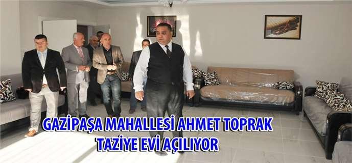 Gazipaşa Mahallesi Ahmet Toprak Taziye Evi Açılıyor