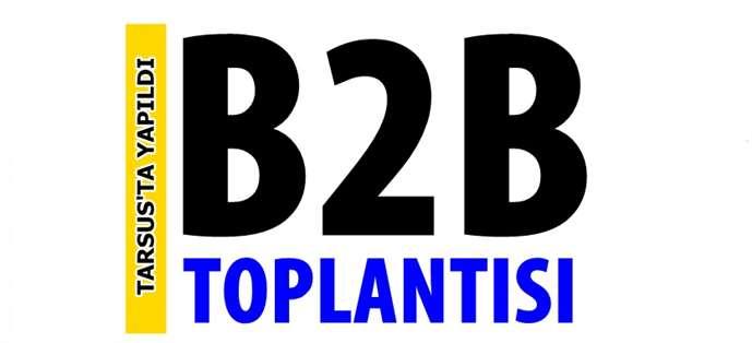 B2B Toplantısı Tarsus'ta yapıldı