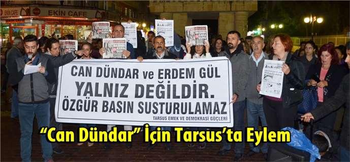 """""""Can Dündar"""" İçin Tarsus'ta Eylem"""