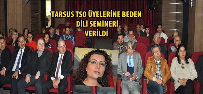 Tarsus TSO Üyelerine Beden Dili Semineri Verildi