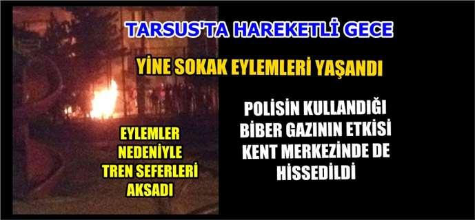 Tarsus'ta yine sokak eylemleri yaşandı
