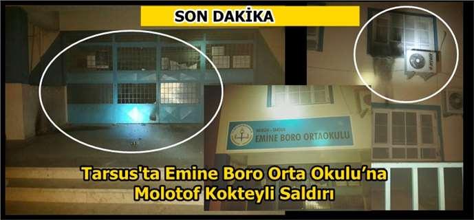 Tarsus'ta Emine Boro Orta Okulu'na Molotof Kokteyli Saldırı