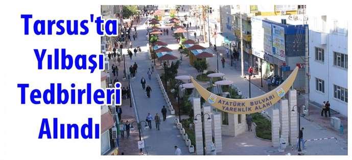 Tarsus'ta yeni yıl için tedbirler alındı